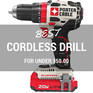 top 7 cordless drills for under 150.00