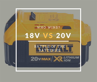 18v vs 20v battery - which is best for your cordless drill?