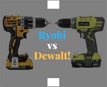 Ryobi vs Dewalt